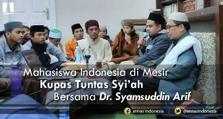 Mahasiswa Indonesia di Mesir Kupas Tuntas Syi'ah Bersama Dr. Syamsuddin Arif