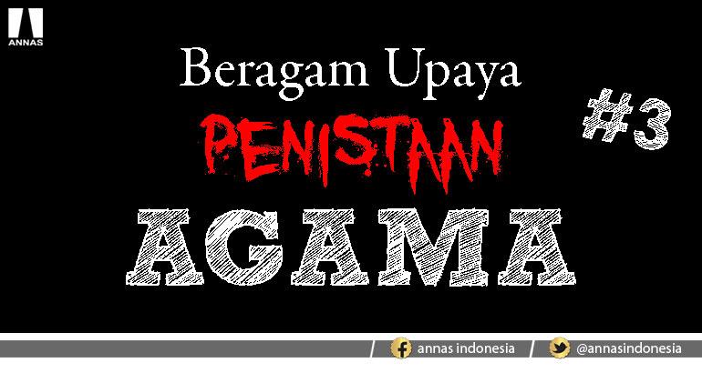 BERAGAM UPAYA PENISTAAN AGAMA #3