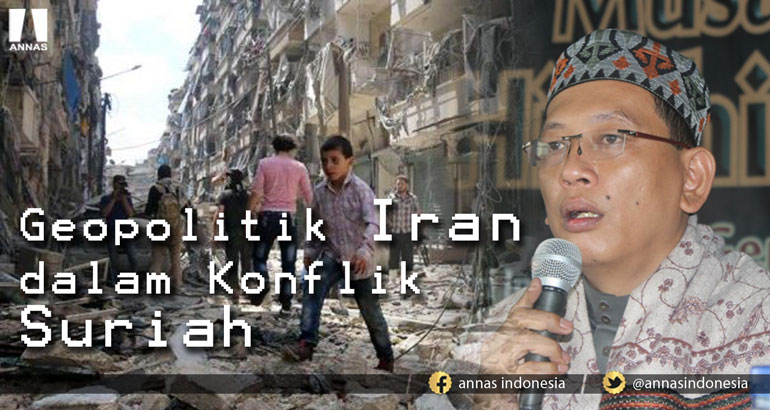 BEGINI GEOPOLITIK IRAN DALAM KONFLIK SURIAH