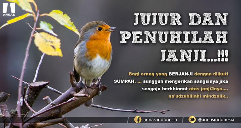 JUJUR DAN PENUHILAH JANJI...!!!