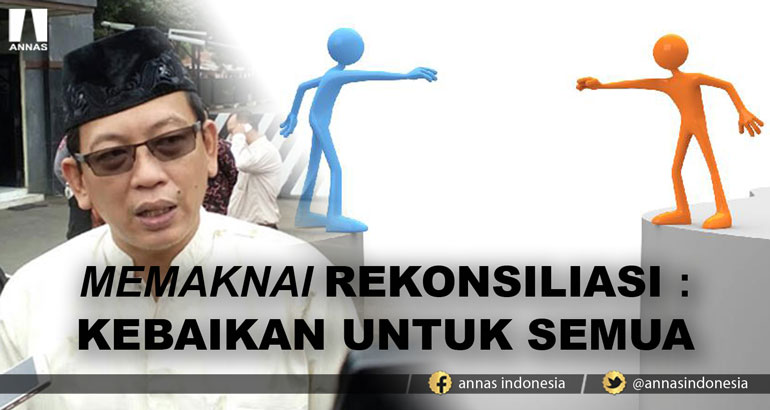 MEMAKNAI REKONSILIASI : KEBAIKAN UNTUK SEMUA