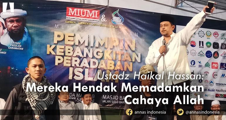Ustadz Haikal Hassan : MEREKA HENDAK MEMADAMKAN CAHAYA ALLAH