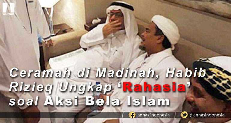 CERAMAH DI MADINAH, HABIB RIZIEQ UNGKAP 'RAHASIA' SOAL AKSI BELA ISLAM