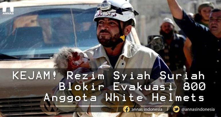 KEJAM! Rezim Syiah Suriah Blokir Evakuasi 800 Anggota White Helmets