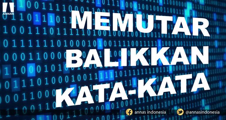 MEMUTAR BALIKKAN KATA-KATA