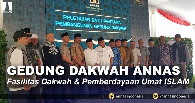 GEDUNG DAKWAH ANNAS Fasilitas Dakwah & Pemberdayaan Umat ISLAM