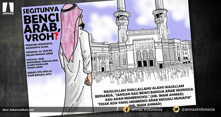 KAMU ANTI ARAB ATAU ANTI ISLAM ?