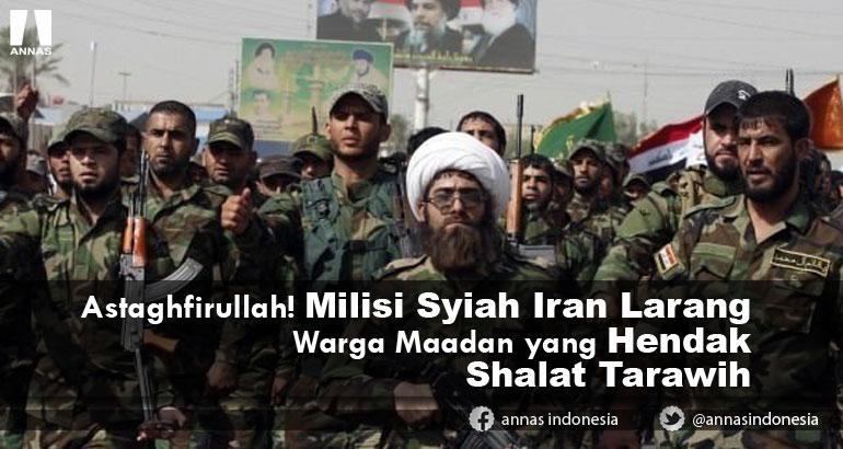Astaghfirullah! Milisi Syiah Iran Larang Warga Maadan yang Hendak Shalat Tarawih
