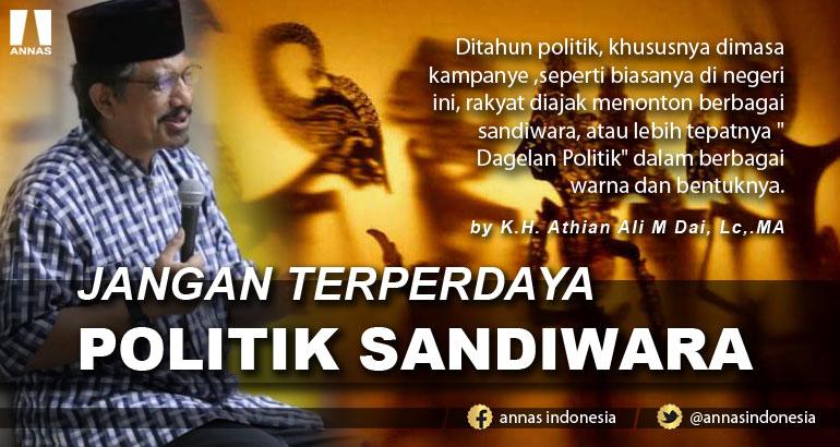 JANGAN TERPERDAYA POLITIK SANDIWARA