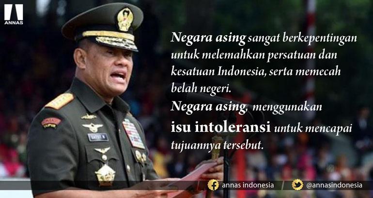 Gatot ; ASING GUNAKAN ISU INTOLERANSI LEMAHKAN INDONESIA