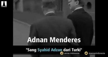1519558402_adnan-menderes-sang-syahid-adzan-dari-negeri-turki.jpg