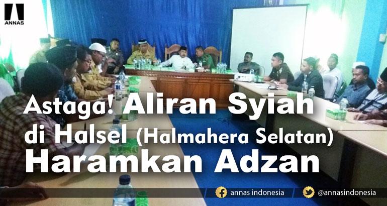 Astaga! ALIRAN SYIAH DI HALSEL (Halmahera Selatan) HARAMKAN ADZAN