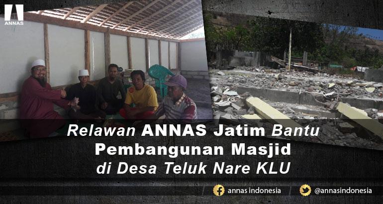 Relawan ANNAS JATIM Bantu Pembangunan Masjid di Desa Teluk Nare KLU