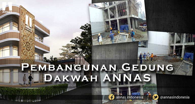 PEMBANGUNAN GEDUNG DAKWAH ANNAS