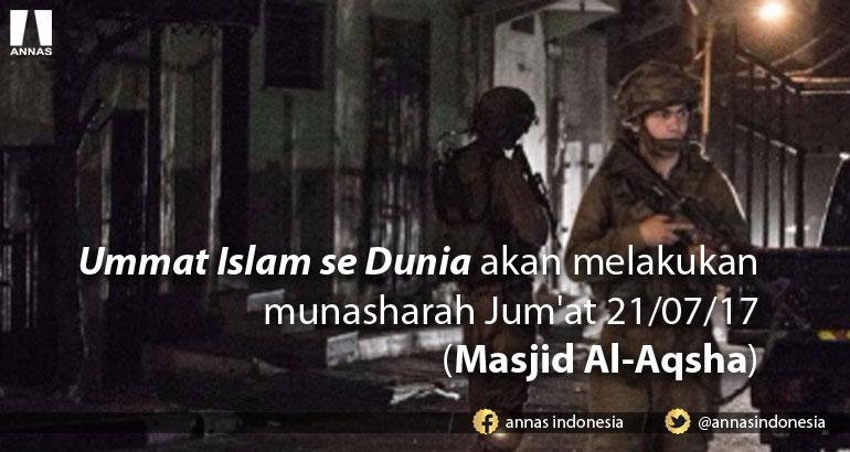 Keputusan Muktamar Ulama Internasional di Istanbul Turki, 14-15 Juli 2017 => Ummat Islam se Dunia akan melakukan munasharah Jum'at 21/07/17