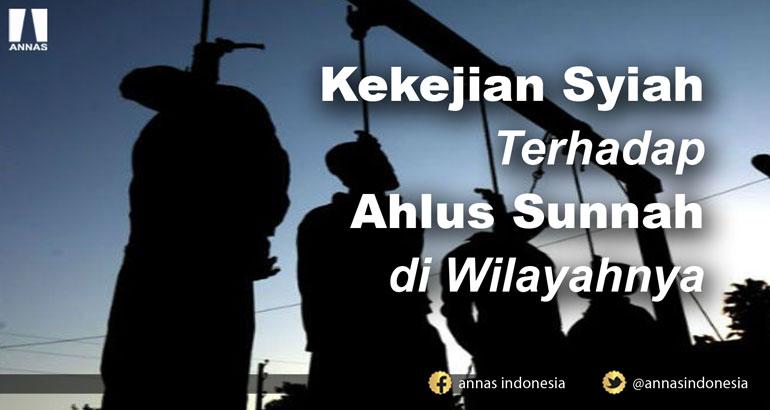 Kekejian Syiah Terhadap Ahlus Sunnah di Wilayahnya