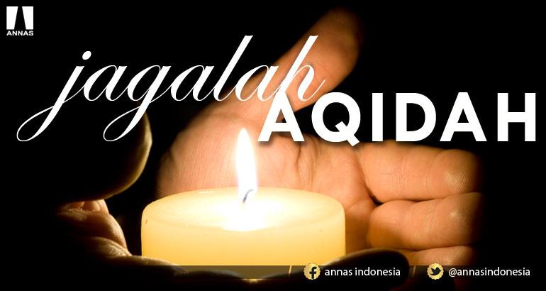 JAGALAH AQIDAH