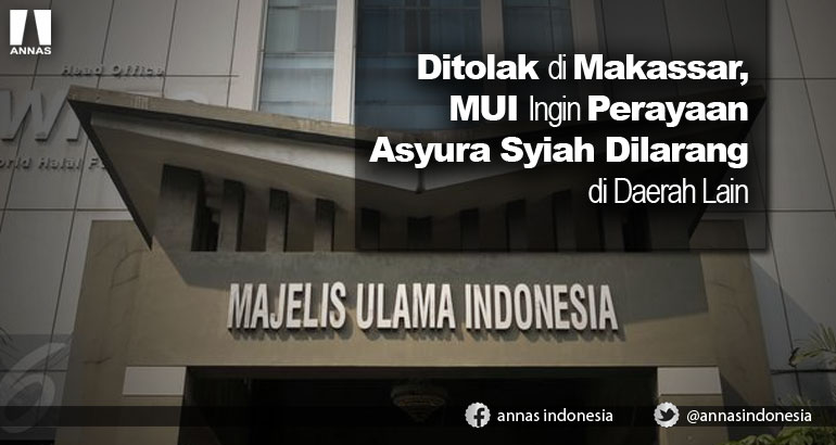 Ditolak di Makassar, MUI Ingin Perayaan Asyura Syiah Dilarang di Daerah Lain