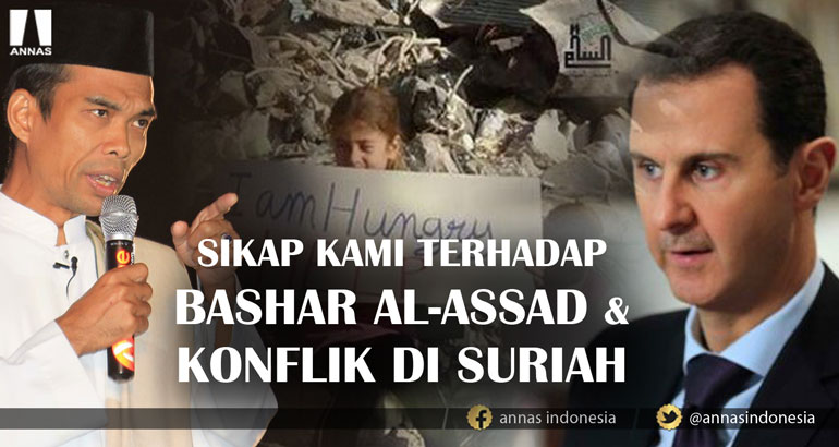 SIKAP KAMI TERHADAP BASHAR AL-ASSAD & KONFLIK DI SURIAH