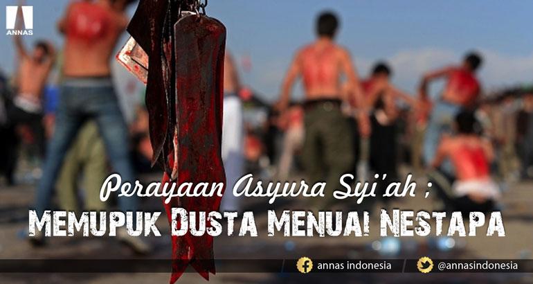 Perayaan Asyura Syi'ah ; MEMUPUK DUSTA MENUAI NESTAPA