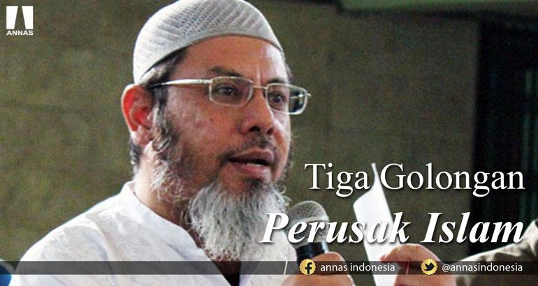 TIGA GOLONGAN PERUSAK ISLAM
