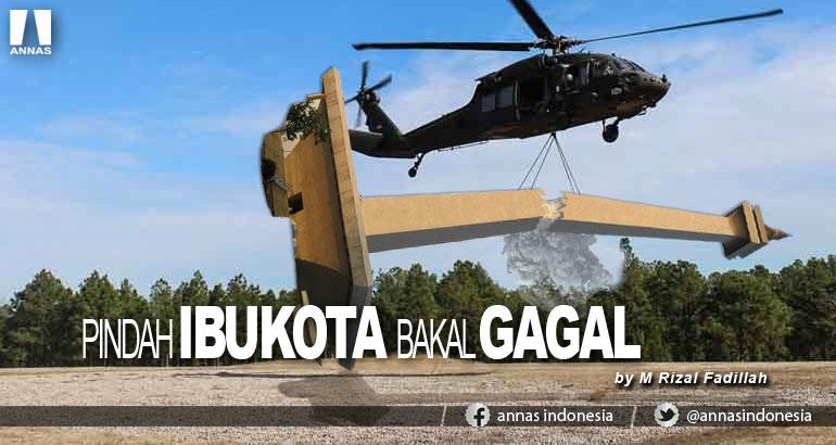 PINDAH IBUKOTA BAKAL GAGAL