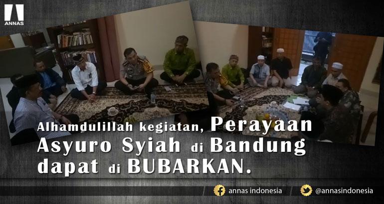 Alhamdulillah kegiatan, Perayaan Asyuro Syiah di Bandung dapat di BUBARKAN.
