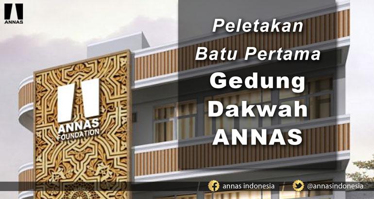 PELETAKAN BATU PERTAMA GEDUNG DAKWAH ANNAS