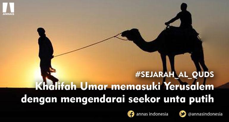 #SEJARAH_AL_QUDS ;  Khalifah Umar memasuki Yerusalem dengan mengendarai seekor unta putih