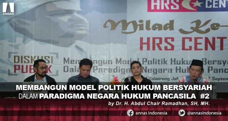 MEMBANGUN MODEL POLITIK HUKUM BERSYARIAH  DALAM PARADIGMA NEGARA HUKUM PANCASILA  #2