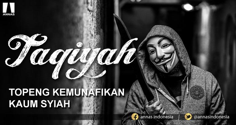 TAQIYAH, TOPENG KEMUNAFIKAN KAUM SYIAH