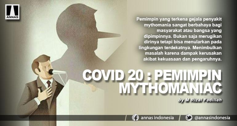 COVID 20 : PEMIMPIN MYTHOMANIAC