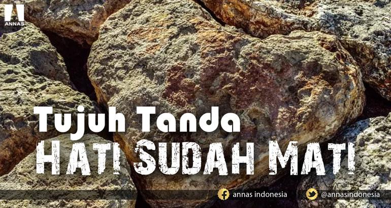 TUJUH TANDA HATI SUDAH MATI