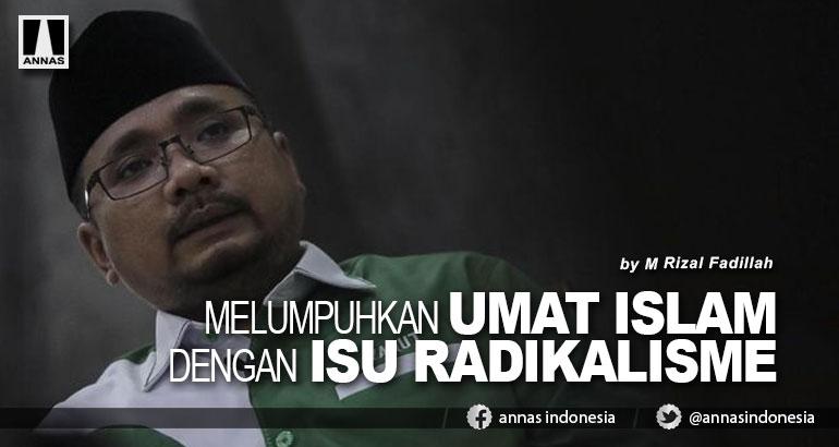 MELUMPUHKAN UMAT ISLAM DENGAN ISU RADIKALISME