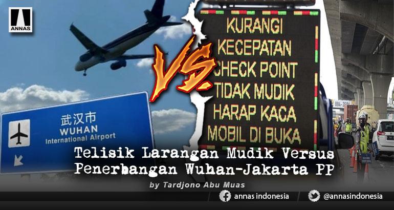 Telisik Larangan Mudik Versus Penerbangan Wuhan-Jakarta PP