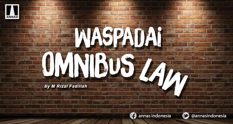 WASPADAI OMNIBUS LAW