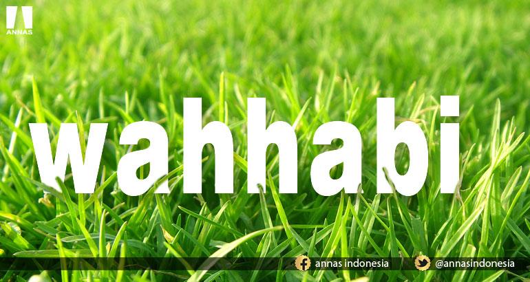 TERNYATA ORANG ISLAM HARUS MENJADI WAHHABI