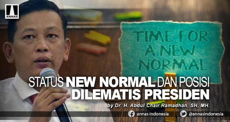 STATUS NEW NORMAL DAN POSISI DILEMATIS PRESIDEN
