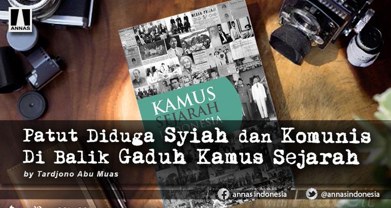 Patut Diduga Syiah dan Komunis Di Balik Gaduh Kamus Sejarah