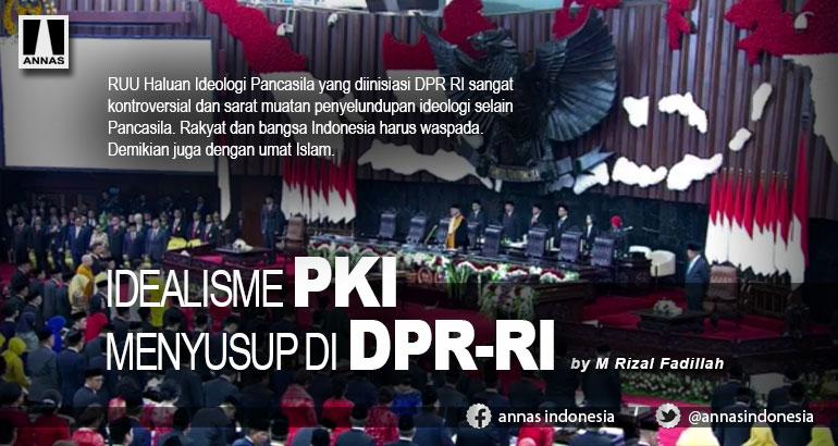 IDEALISME PKI MENYUSUP DI DPR-RI