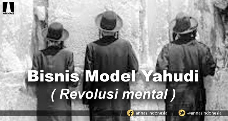 BISNIS MODEL YAHUDI (Revolusi Mental)