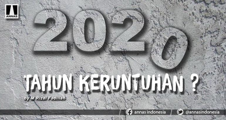 2020 TAHUN KERUNTUHAN ?