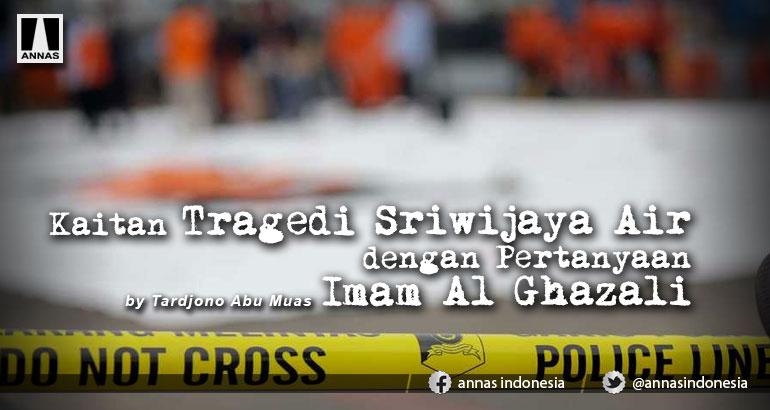 Kaitan Tragedi Sriwijaya Air dengan Pertanyaan Imam Al Ghazali