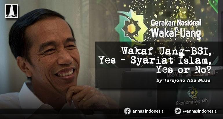Wakaf Uang-BSI, Yes - Syariat Islam, Yes or No ?