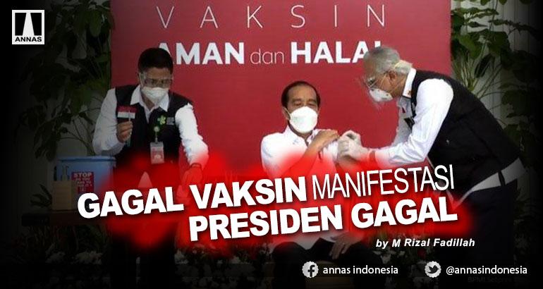 GAGAL VAKSIN MANIFESTASI PRESIDEN GAGAL