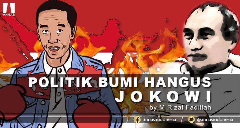 POLITIK BUMI HANGUS JOKOWI