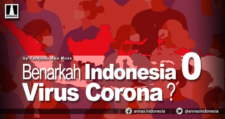 BENARKAH INDONESIA ZERO VIRUS CORONA ?