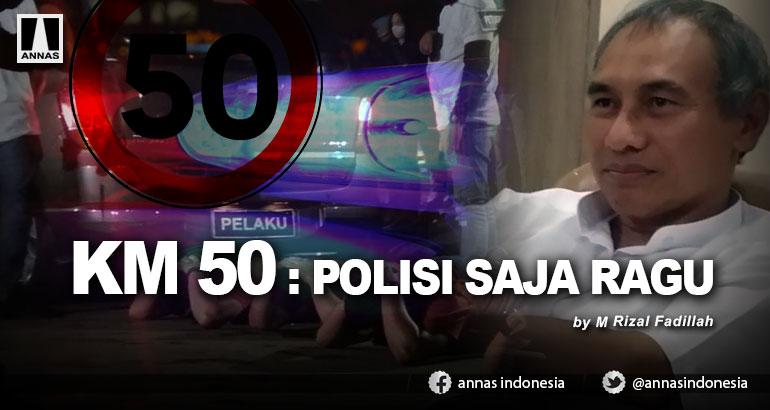 KM 50 : POLISI SAJA RAGU