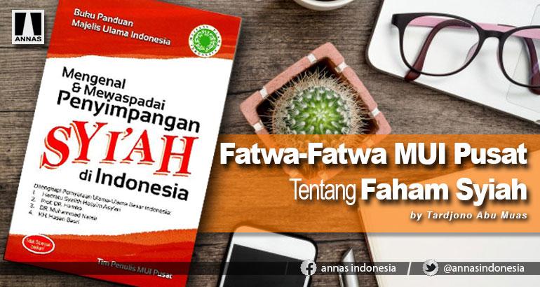 FATWA-FATWA MUI PUSAT TENTANG FAHAM SYIAH