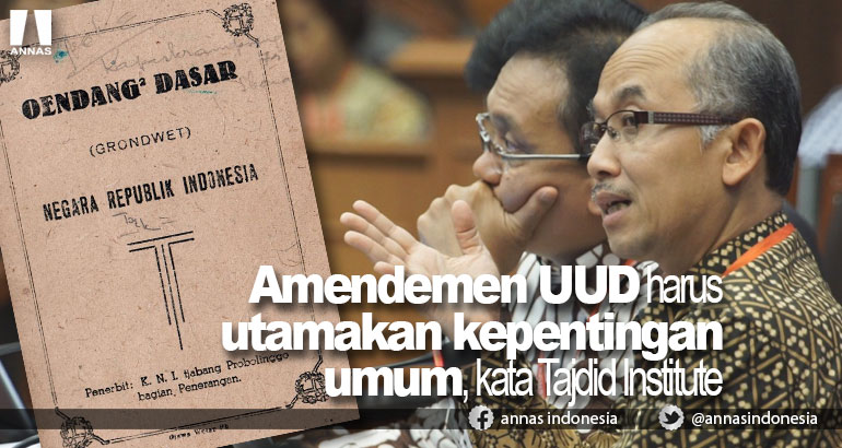 Amendemen UUD harus utamakan kepentingan umum, kata Tajdid Institute
